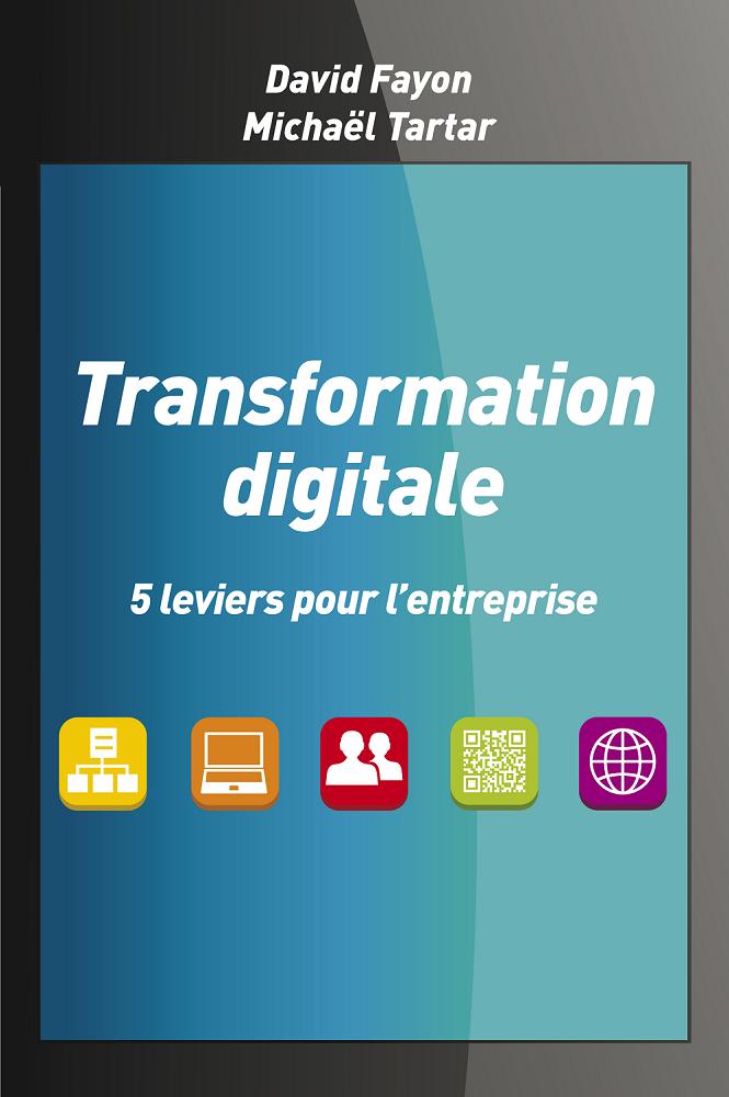 Livre Transformation digitale - 5 leviers pour l'entreprise