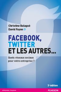 Couverture du livre Facebook, Twitter et les autres..., par Balagué et Fayon chez Pearson