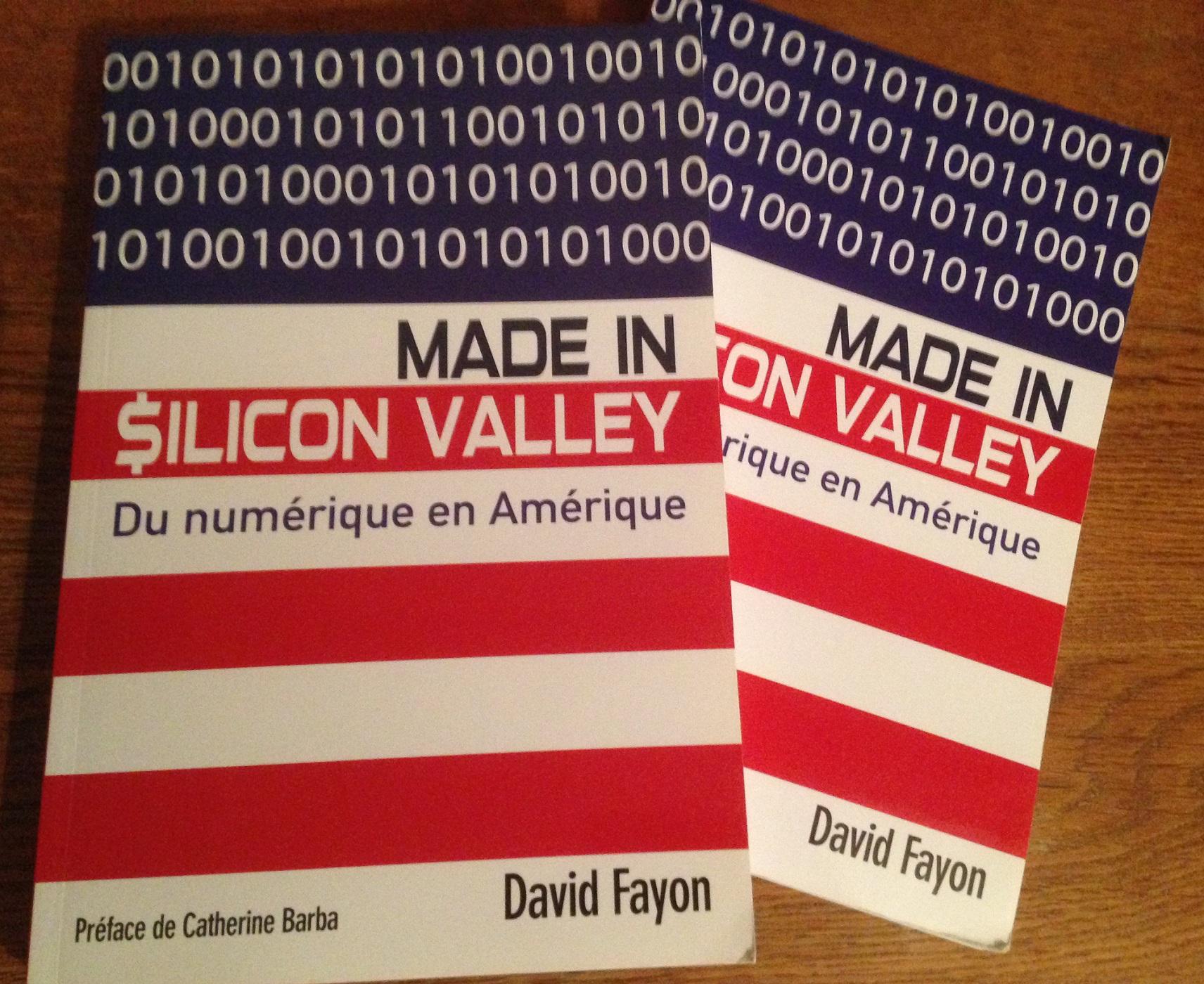 Livre Made in Silicon Valley - Du numérique en Amérique et 30 propositions pour une France numérique