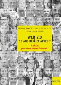 Le livre Web 2.0 15 ans déjà et après avec 57 pionniers et coordonné par Fadhila Brahimi et David Fayon